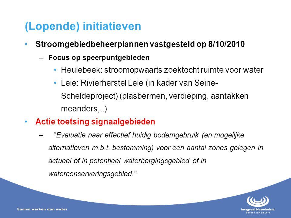 (Lopende) initiatieven Stroomgebiedbeheerplannen vastgesteld op 8/10/2010 –Focus op speerpuntgebieden Heulebeek: stroomopwaarts zoektocht ruimte voor