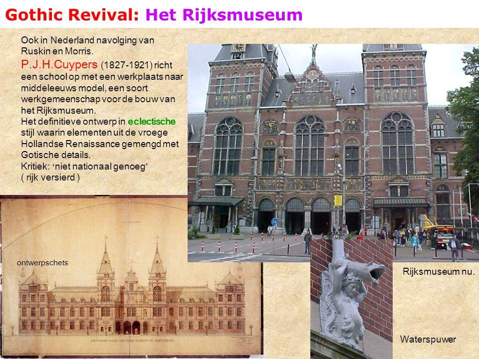 Gothic Revival: Het Rijksmuseum Ook in Nederland navolging van Ruskin en Morris.