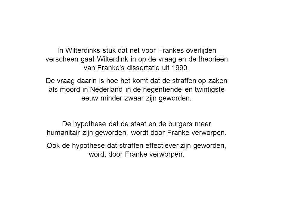 In Wilterdinks stuk dat net voor Frankes overlijden verscheen gaat Wilterdink in op de vraag en de theorieën van Franke's dissertatie uit 1990. De vra