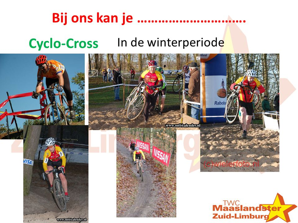Bij ons kan je …………………………. Cyclo-Cross In de winterperiode