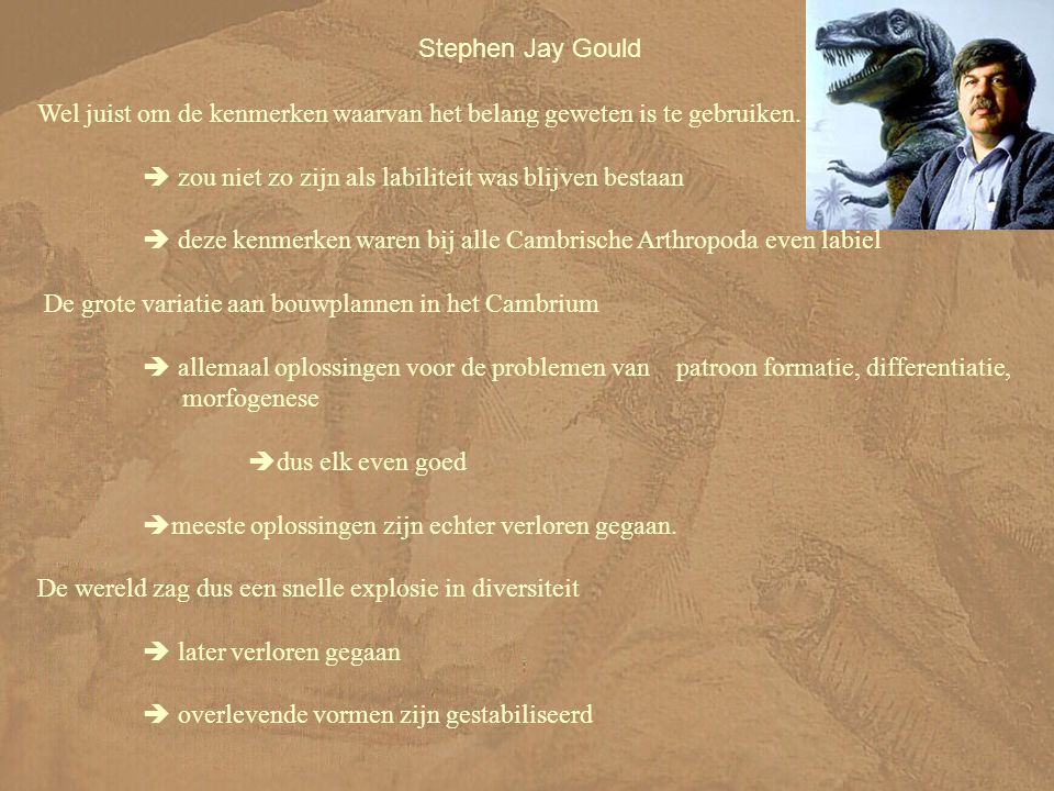 Stephen Jay Gould Wel juist om de kenmerken waarvan het belang geweten is te gebruiken.