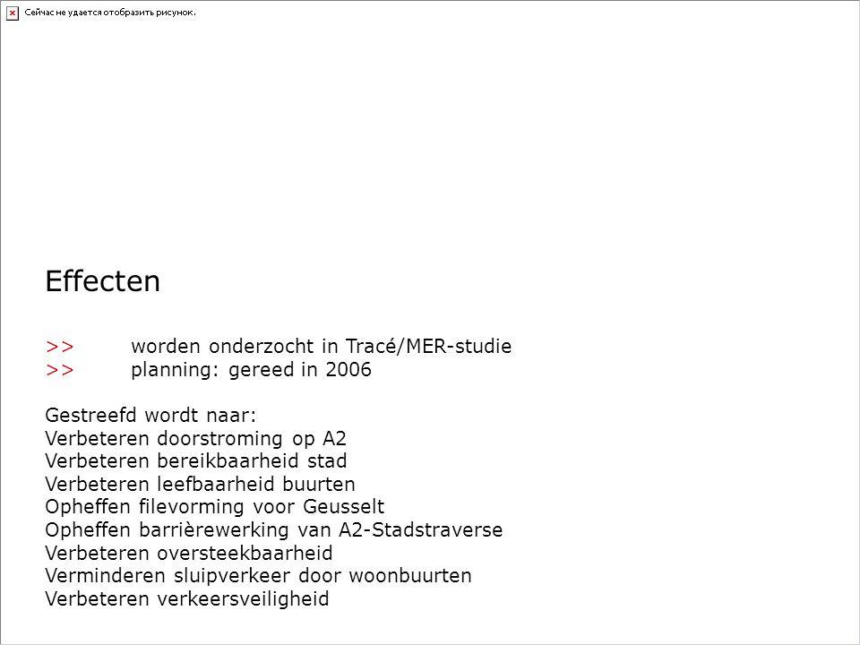 >>worden onderzocht in Tracé/MER-studie >>planning: gereed in 2006 Gestreefd wordt naar: Verbeteren doorstroming op A2 Verbeteren bereikbaarheid stad