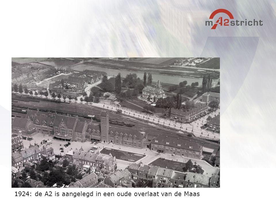 1924: de A2 is aangelegd in een oude overlaat van de Maas