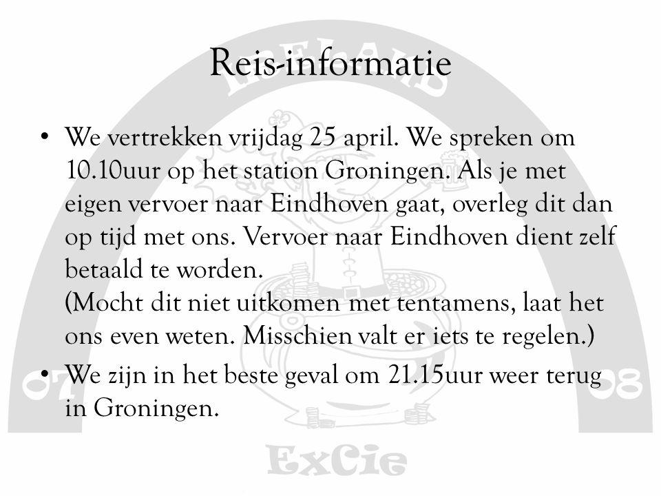 Reis-informatie We vertrekken vrijdag 25 april. We spreken om 10.10uur op het station Groningen. Als je met eigen vervoer naar Eindhoven gaat, overleg