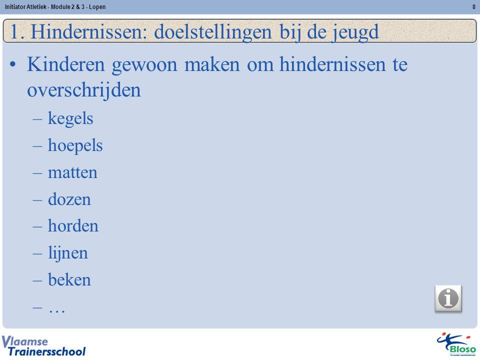 9 1.Hindernissen: doelstellingen bij de jeugd HindernissenLOPEN.