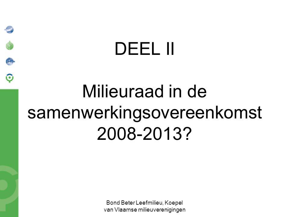 Bond Beter Leefmilieu, Koepel van Vlaamse milieuverenigingen DEEL II Milieuraad in de samenwerkingsovereenkomst 2008-2013?