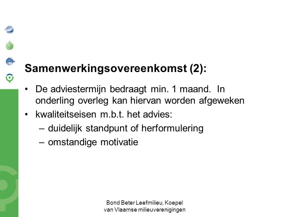 Bond Beter Leefmilieu, Koepel van Vlaamse milieuverenigingen Samenwerkingsovereenkomst (2): De adviestermijn bedraagt min.