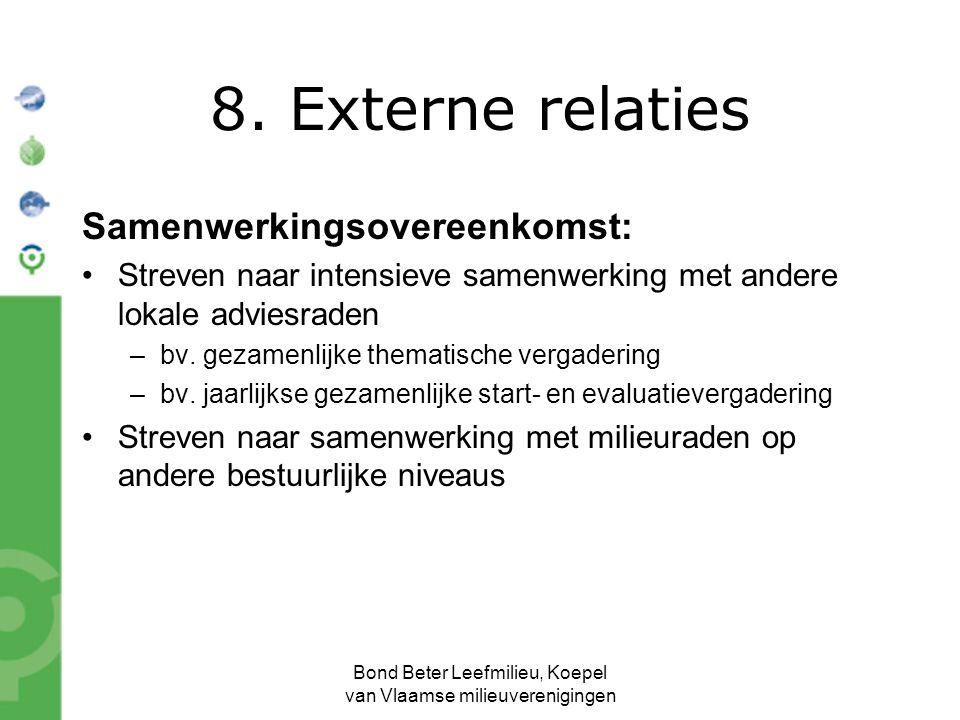 Bond Beter Leefmilieu, Koepel van Vlaamse milieuverenigingen Samenwerkingsovereenkomst: Streven naar intensieve samenwerking met andere lokale adviesraden –bv.