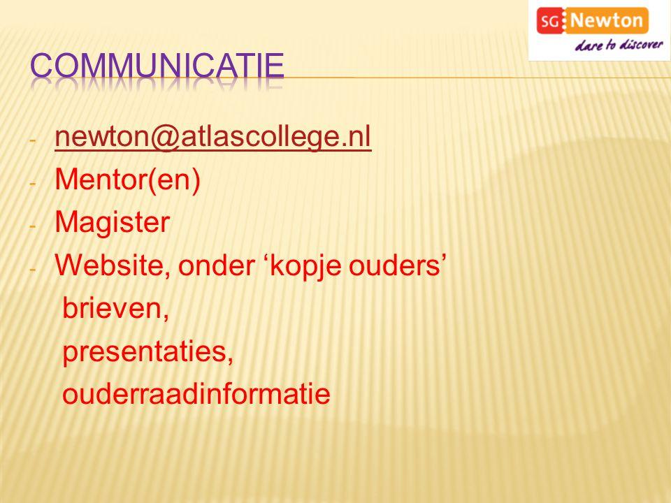 - newton@atlascollege.nl newton@atlascollege.nl - Mentor(en) - Magister - Website, onder 'kopje ouders' brieven, presentaties, ouderraadinformatie