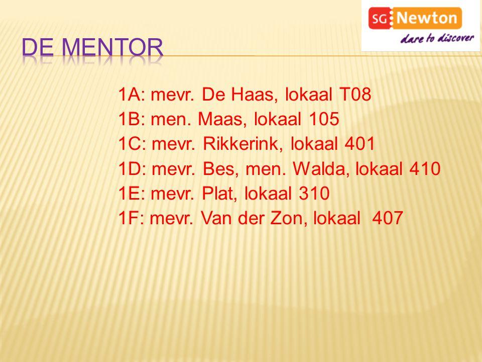 1A: mevr. De Haas, lokaal T08 1B: men. Maas, lokaal 105 1C: mevr. Rikkerink, lokaal 401 1D: mevr. Bes, men. Walda, lokaal 410 1E: mevr. Plat, lokaal 3