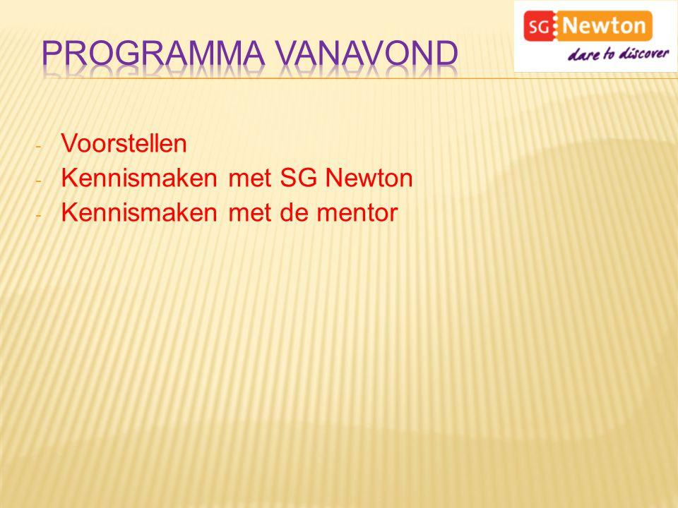 - Voorstellen - Kennismaken met SG Newton - Kennismaken met de mentor