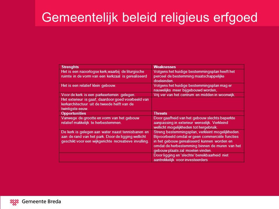 Gemeentelijk beleid religieus erfgoed StrenghtsWeaknesses Het is een naoorlogse kerk,waarbij de liturgische ruimte in de vorm van een kerkzaal is gerealiseerd Volgens het huidige bestemmingsplan heeft het perceel de bestemming maatschappelijke doeleinden.