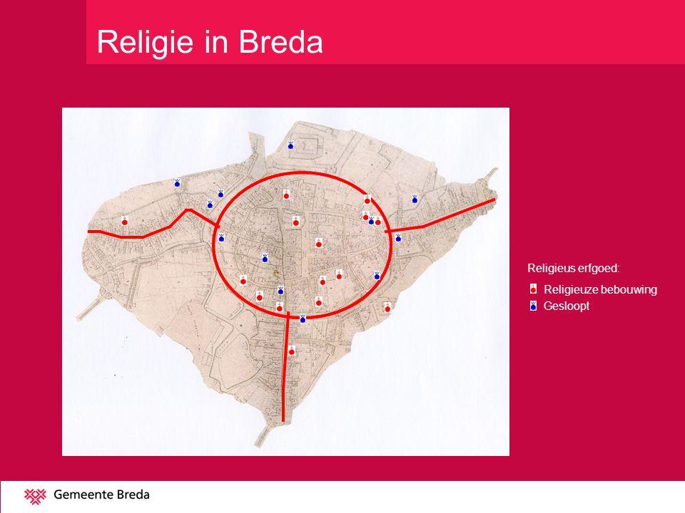 Religieuze bebouwing Gesloopt Religieus erfgoed: Religie in Breda