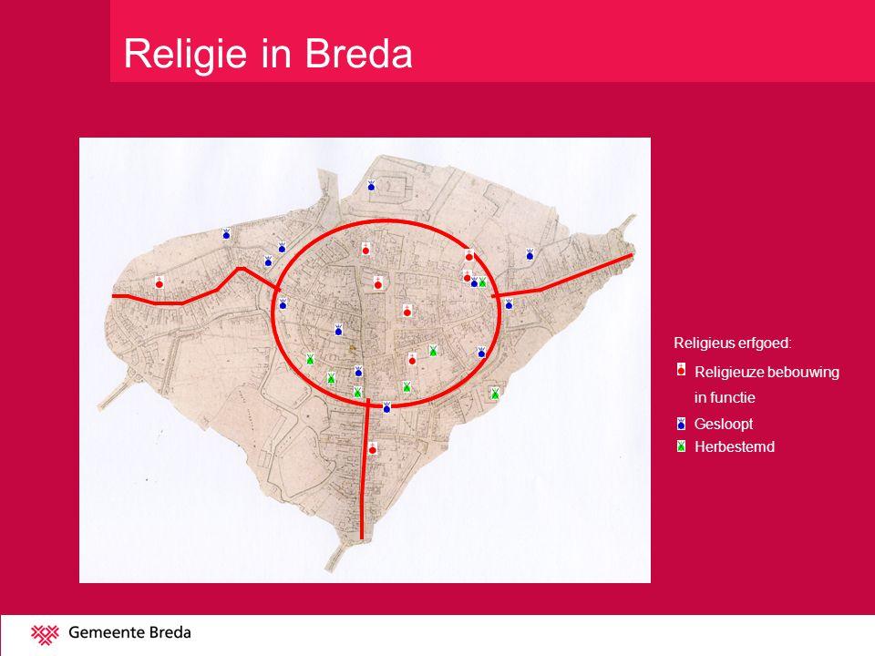 Gesloopt Herbestemd Religieus erfgoed: Religieuze bebouwing in functie Religie in Breda