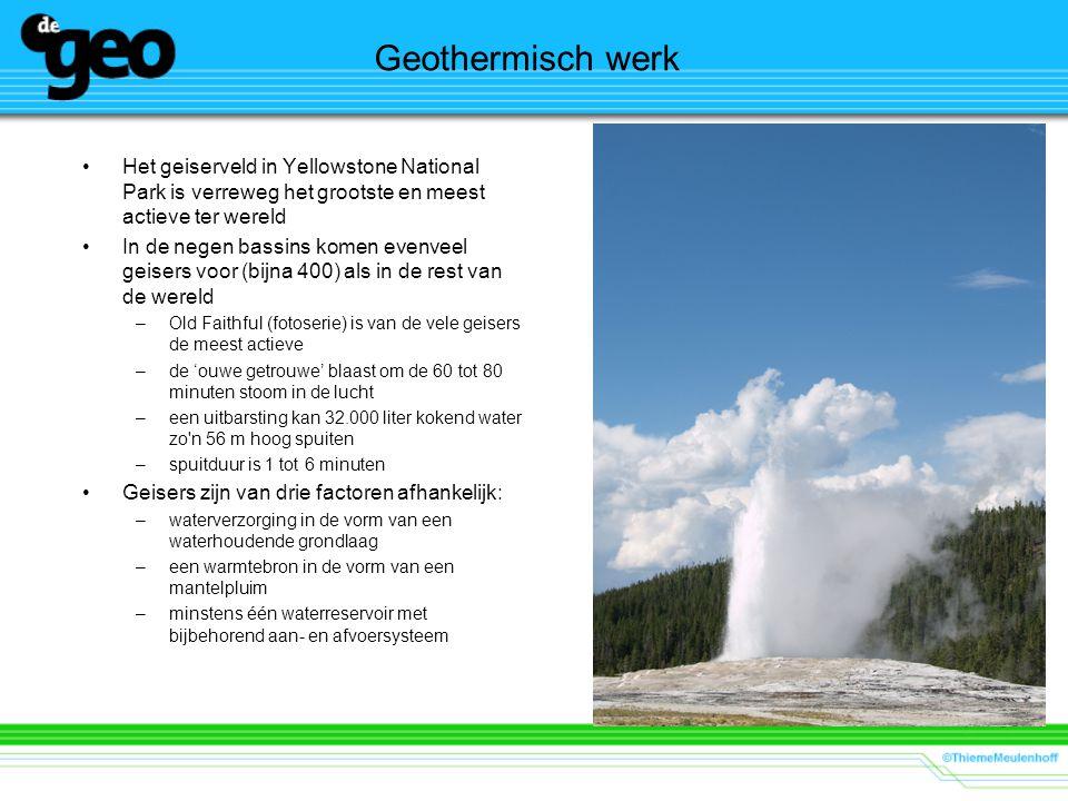 Geothermisch werk Het geiserveld in Yellowstone National Park is verreweg het grootste en meest actieve ter wereld In de negen bassins komen evenveel