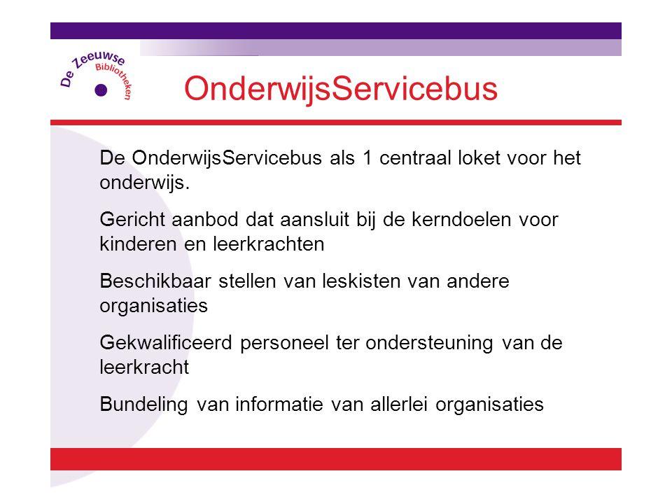 OnderwijsServicebus De OnderwijsServicebus als 1 centraal loket voor het onderwijs.