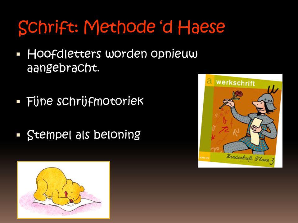 Schrift: Methode 'd Haese  Hoofdletters worden opnieuw aangebracht.  Fijne schrijfmotoriek  Stempel als beloning