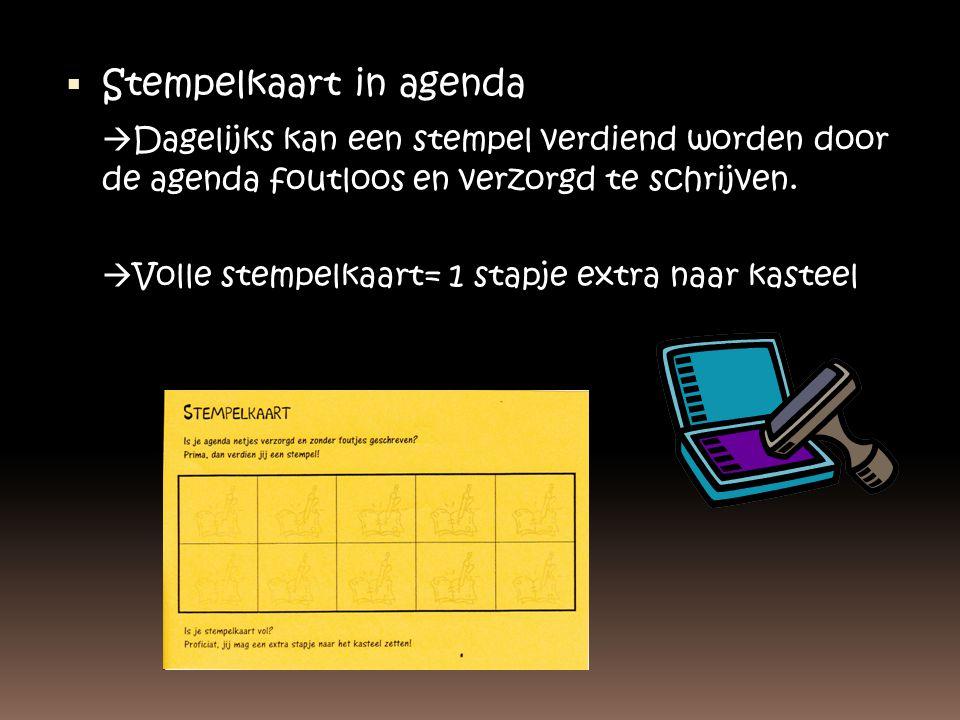  Stempelkaart in agenda  Dagelijks kan een stempel verdiend worden door de agenda foutloos en verzorgd te schrijven.  Volle stempelkaart= 1 stapje