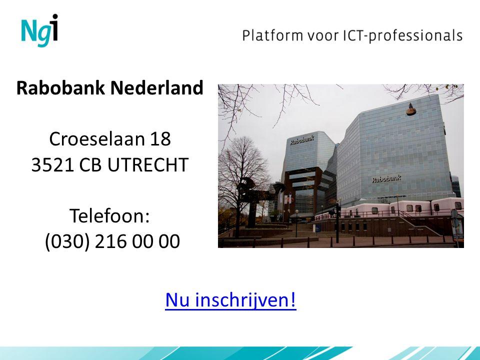 Rabobank Nederland Croeselaan 18 3521 CB UTRECHT Telefoon: (030) 216 00 00 Nu inschrijven!