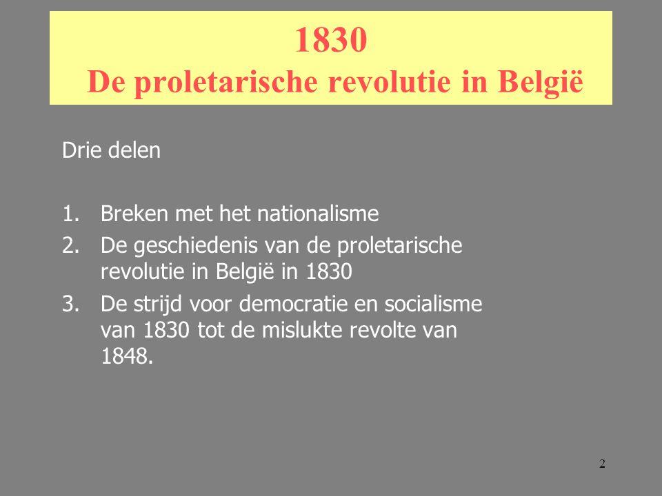 63 De Proletarische Opstand van 1830 Het volk verslaat de Hollandse troepen in Brussel De troepen geraken niet door de benedenstad