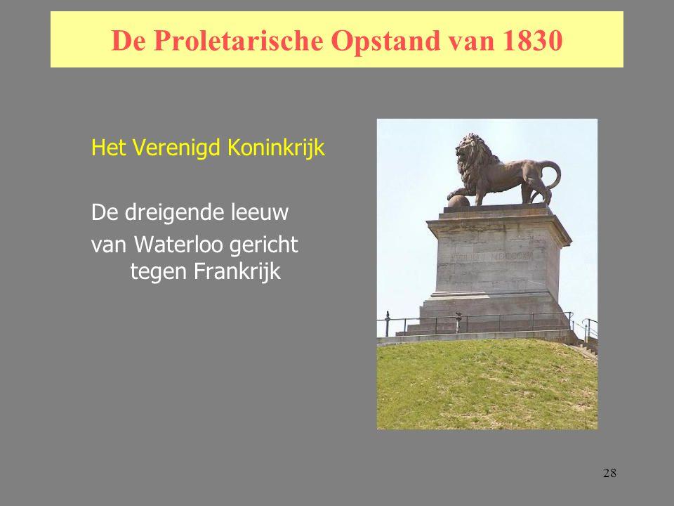 28 De Proletarische Opstand van 1830 Het Verenigd Koninkrijk De dreigende leeuw van Waterloo gericht tegen Frankrijk