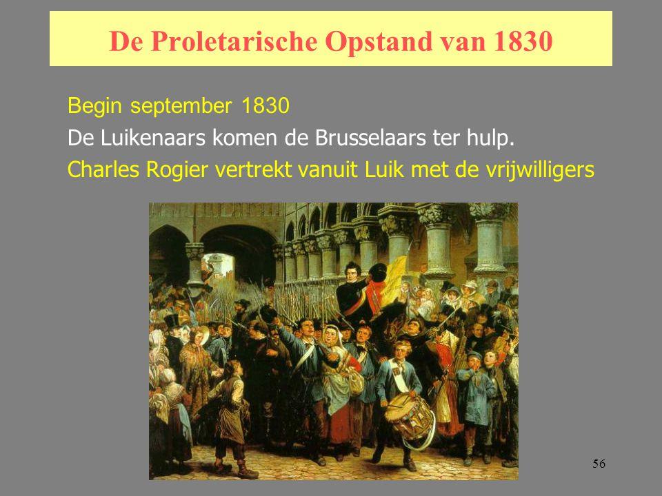 56 De Proletarische Opstand van 1830 Begin september 1830 De Luikenaars komen de Brusselaars ter hulp.