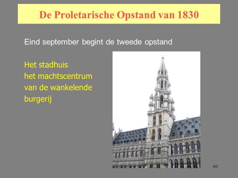 60 De Proletarische Opstand van 1830 Eind september begint de tweede opstand Het stadhuis het machtscentrum van de wankelende burgerij