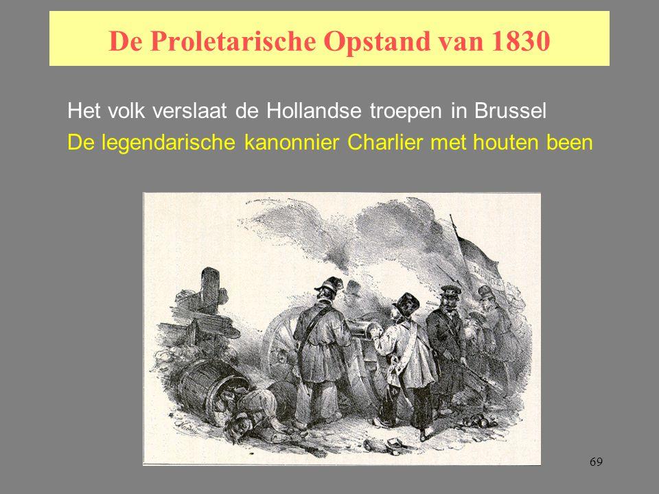 69 De Proletarische Opstand van 1830 Het volk verslaat de Hollandse troepen in Brussel De legendarische kanonnier Charlier met houten been