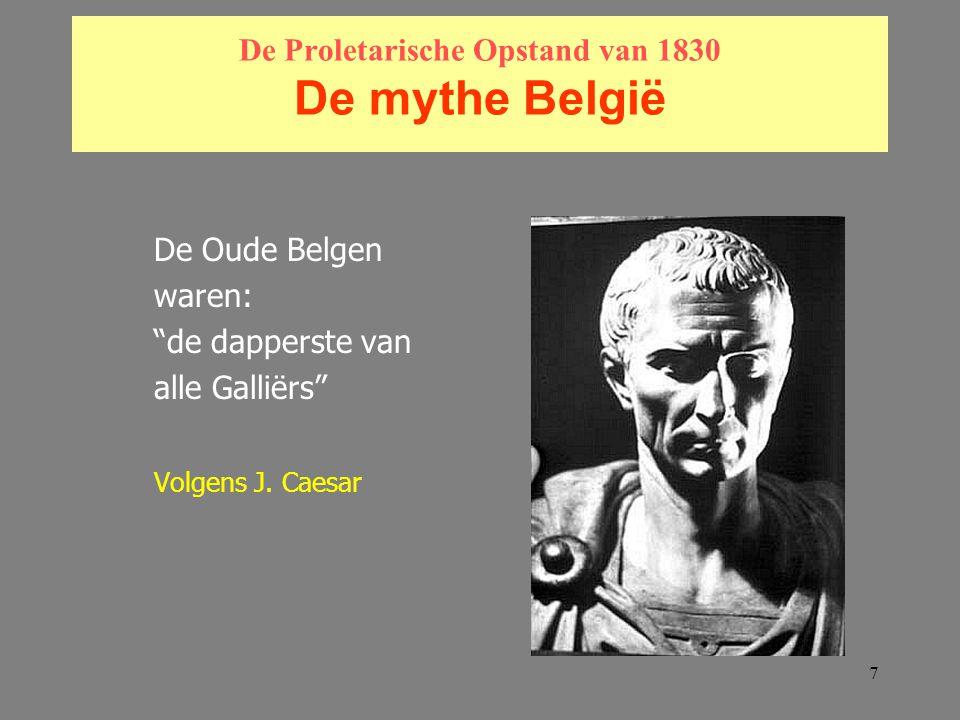 88 De Proletarische Opstand van 1830 België en haar erkenning door de Europese grootmacht.