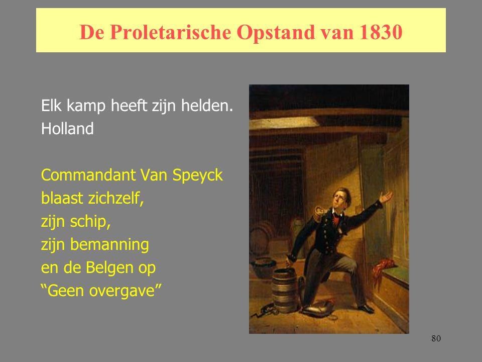80 De Proletarische Opstand van 1830 Elk kamp heeft zijn helden.