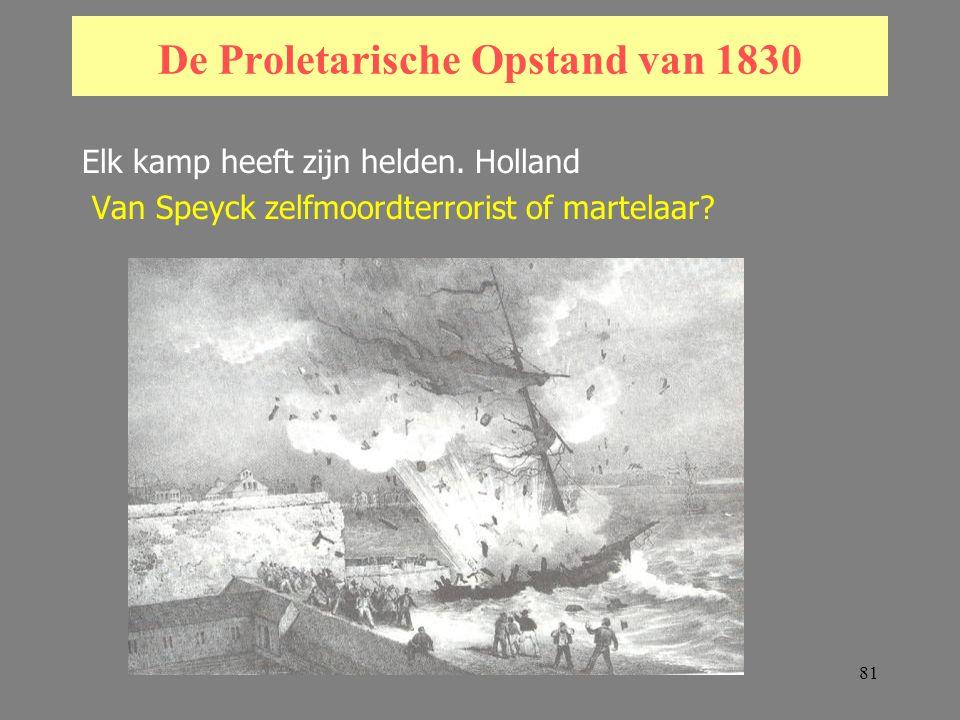 81 De Proletarische Opstand van 1830 Elk kamp heeft zijn helden.