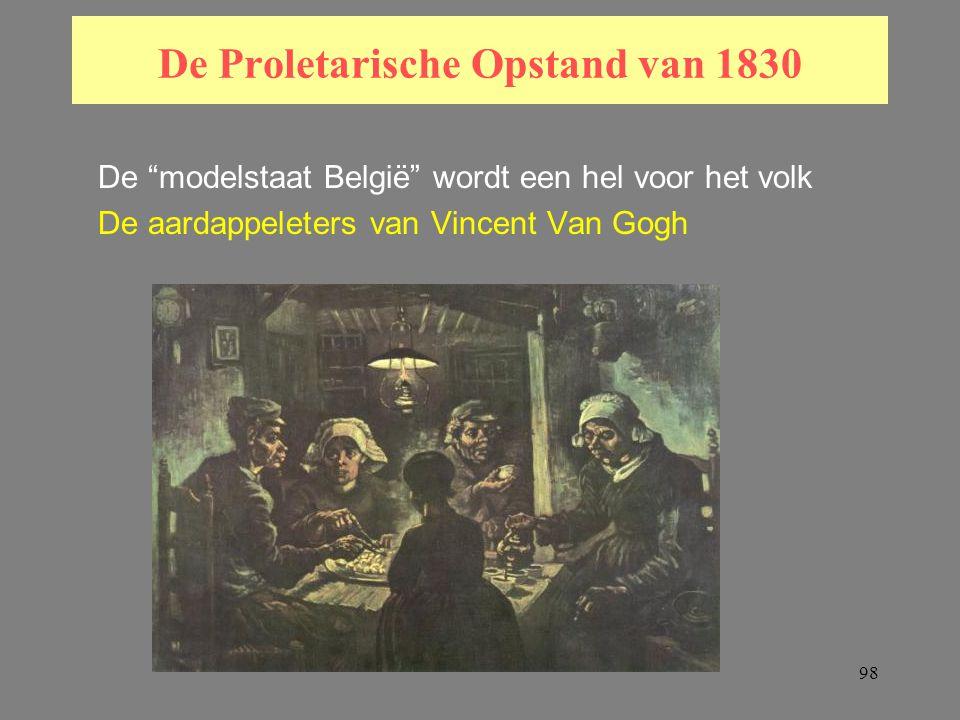98 De Proletarische Opstand van 1830 De modelstaat België wordt een hel voor het volk De aardappeleters van Vincent Van Gogh