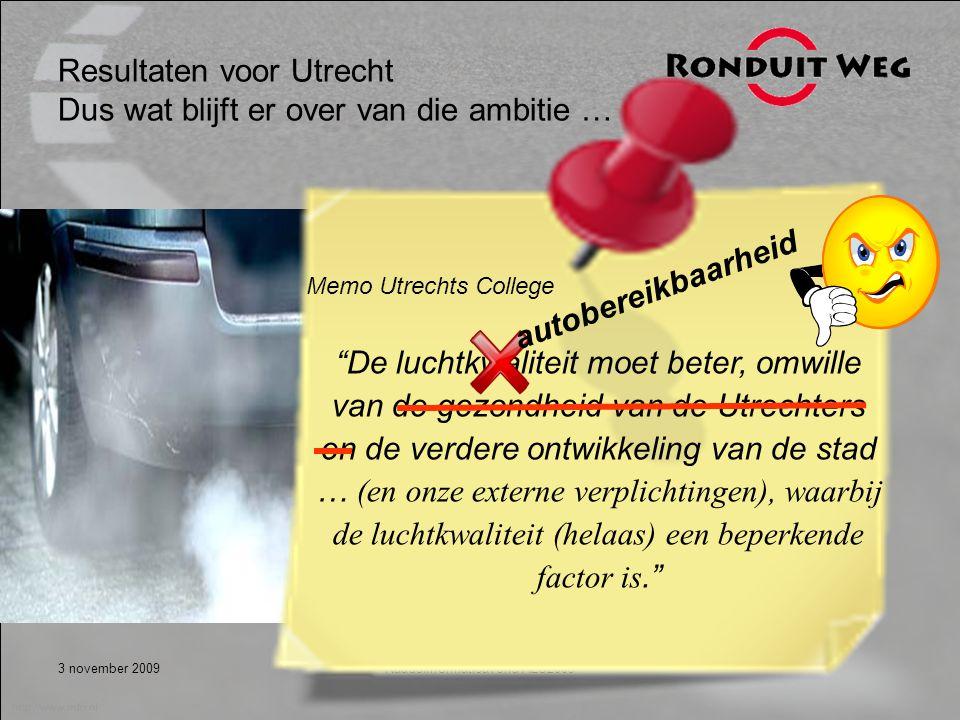 3 november 2009Raadsinformatieavond ALU2009 Resultaten voor Utrecht Dus wat blijft er over van die ambitie … De luchtkwaliteit moet beter, omwille van de gezondheid van de Utrechters en de verdere ontwikkeling van de stad … (en onze externe verplichtingen), waarbij de luchtkwaliteit (helaas) een beperkende factor is. autobereikbaarheid Memo Utrechts College