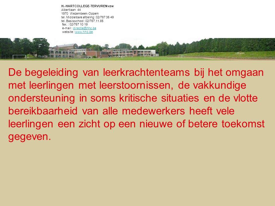 H.-HARTCOLLEGE-TERVUREN vzw Albertlaan 44 1970 Wezembeek-Oppem tel. Middelbare afdeling : 02/767 35 49 tel. Basisschool : 02/767.11.85 fax. : 02/767 1