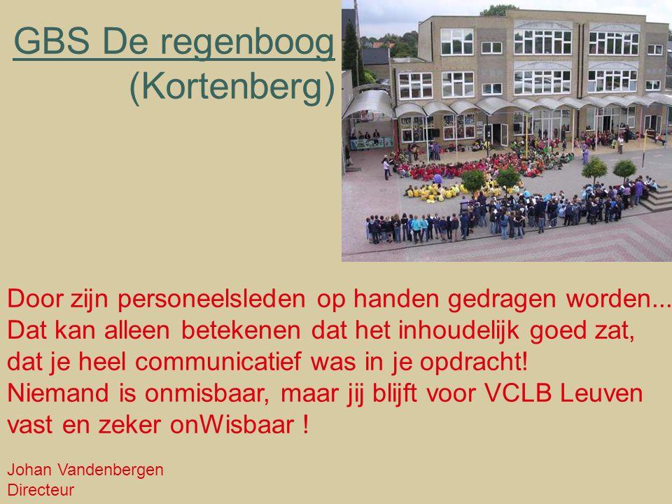 GBS De regenboog (Kortenberg) Door zijn personeelsleden op handen gedragen worden... Dat kan alleen betekenen dat het inhoudelijk goed zat, dat je hee