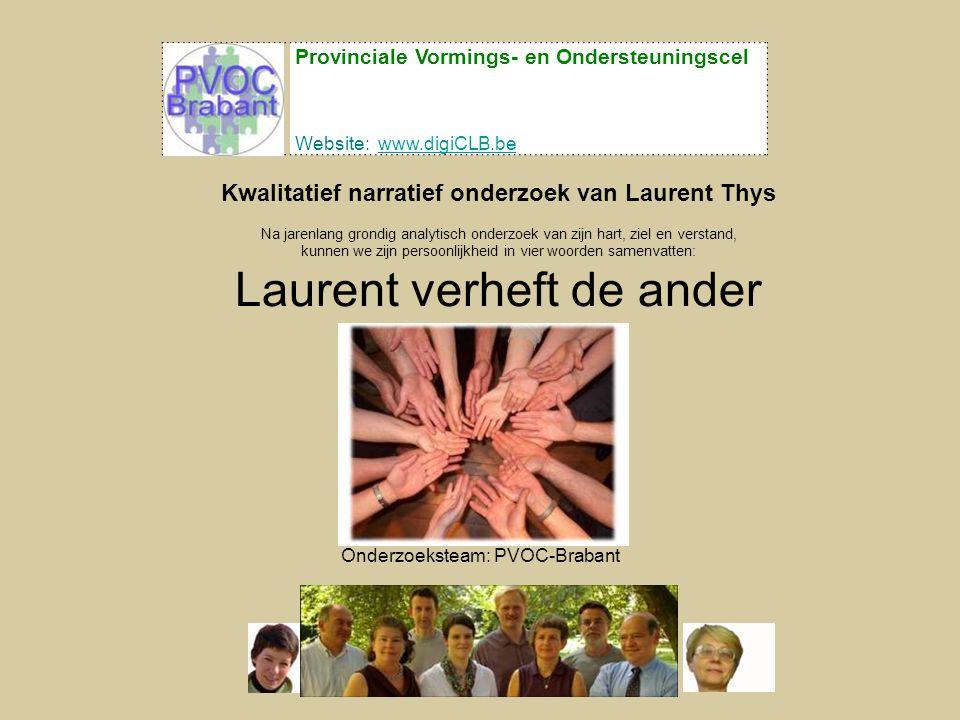 Provinciale Vormings- en Ondersteuningscel Website: www.digiCLB.bewww.digiCLB.be Kwalitatief narratief onderzoek van Laurent Thys Na jarenlang grondig