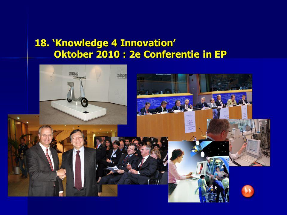 18. 'Knowledge 4 Innovation' Oktober 2010 : 2e Conferentie in EP Oktober 2010 : 2e Conferentie in EP