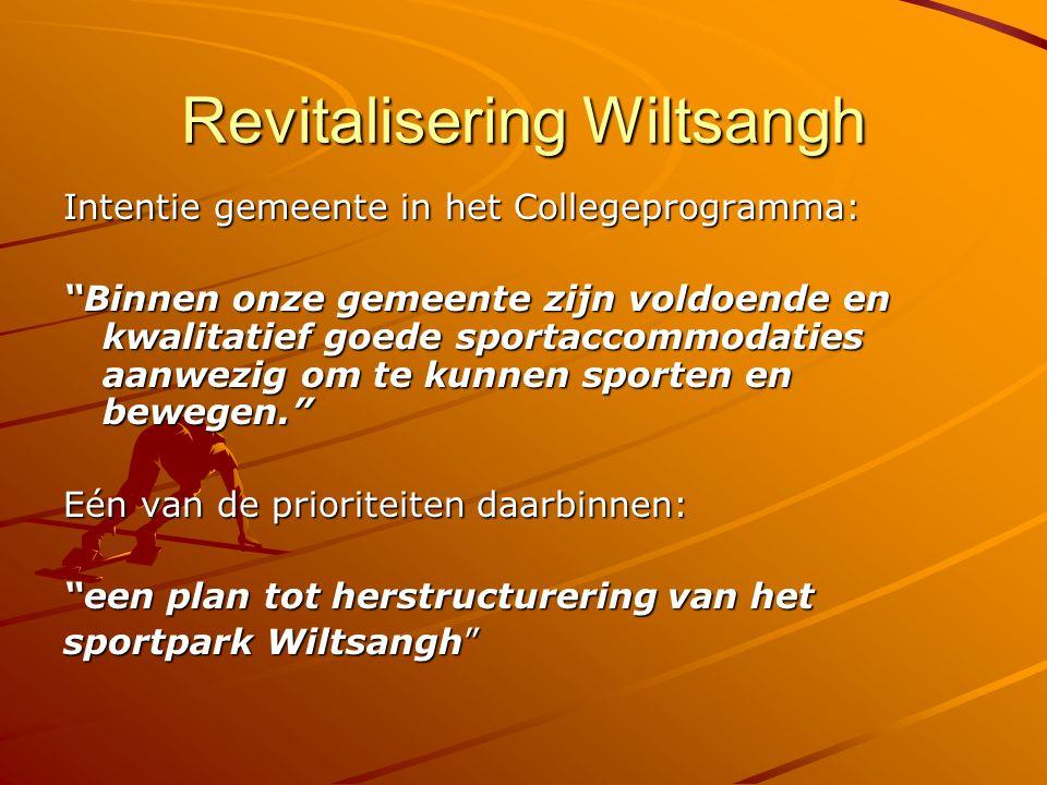 """Revitalisering Wiltsangh Intentie gemeente in het Collegeprogramma: """"Binnen onze gemeente zijn voldoende en kwalitatief goede sportaccommodaties aanwe"""