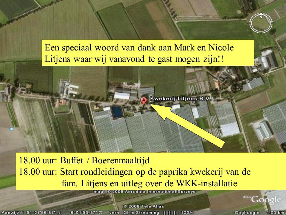 18.00 uur: Buffet / Boerenmaaltijd 18.00 uur: Start rondleidingen op de paprika kwekerij van de fam. Litjens en uitleg over de WKK-installatie Een spe