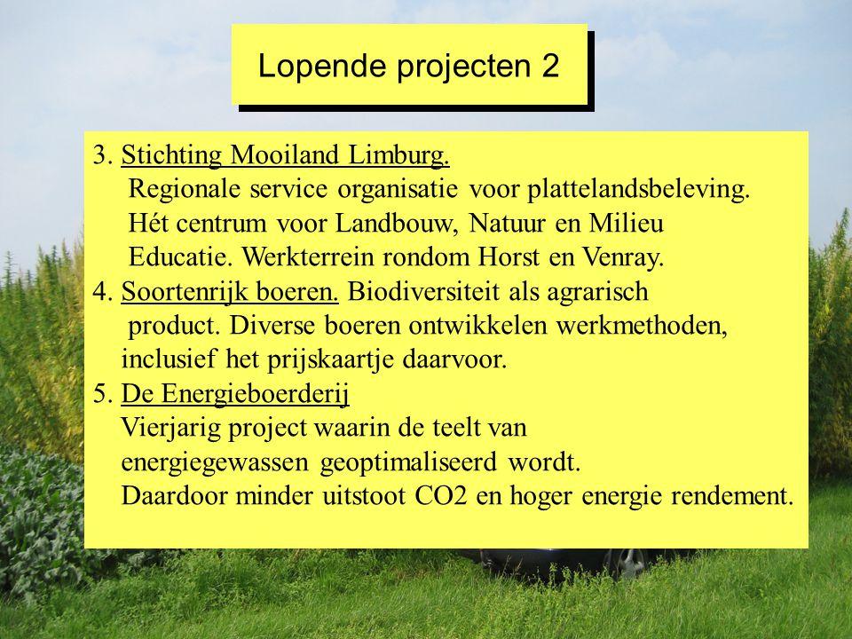 3. Stichting Mooiland Limburg. Regionale service organisatie voor plattelandsbeleving. Hét centrum voor Landbouw, Natuur en Milieu Educatie. Werkterre