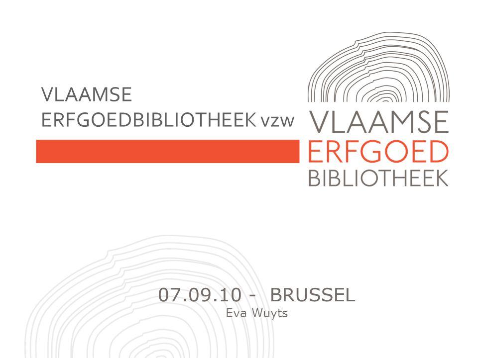 VLAAMSE ERFGOEDBIBLIOTHEEK vzw 07.09.10 - BRUSSEL Eva Wuyts