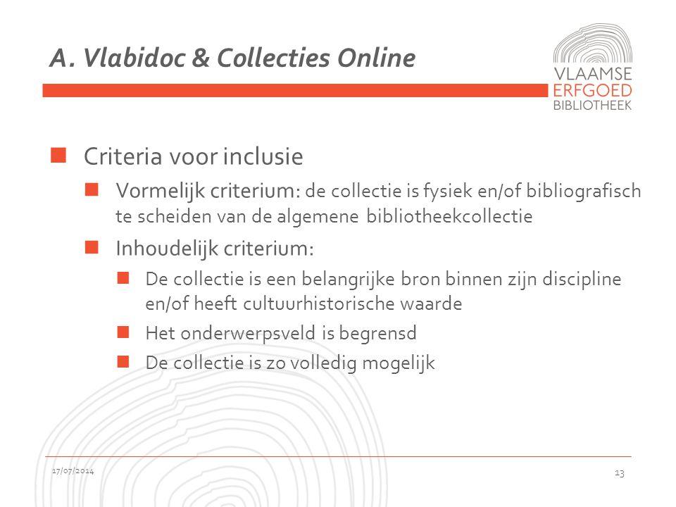 A. Vlabidoc & Collecties Online Criteria voor inclusie Vormelijk criterium: de collectie is fysiek en/of bibliografisch te scheiden van de algemene bi