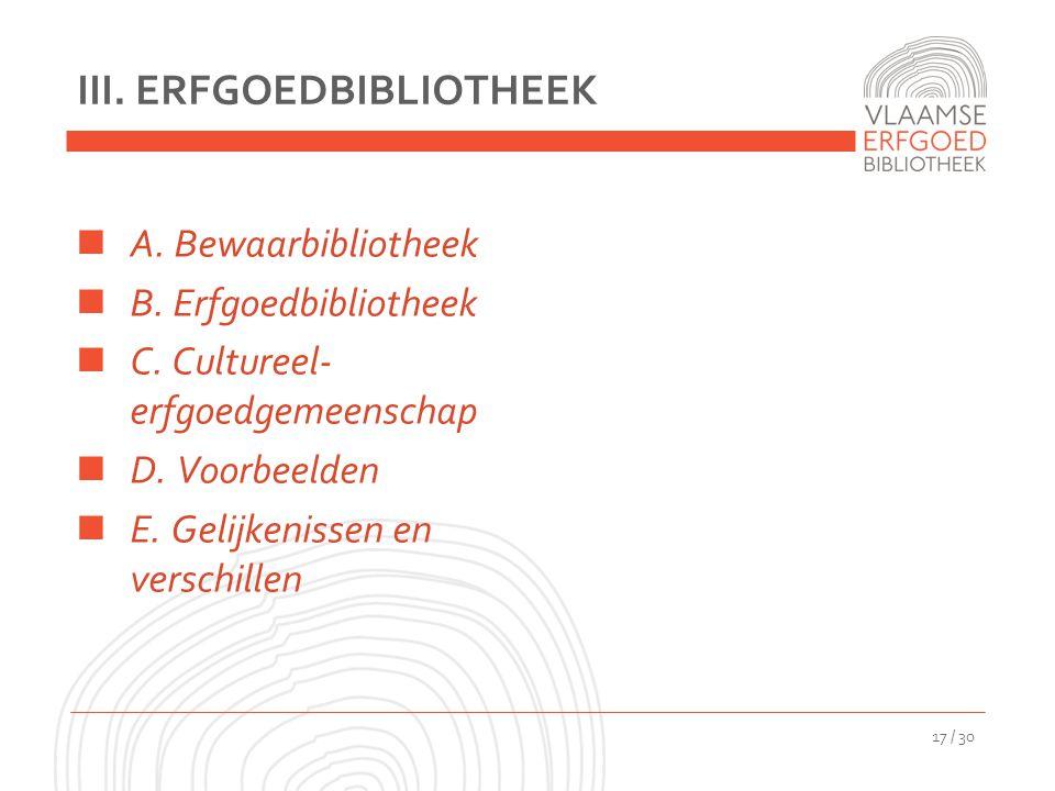 III.ERFGOEDBIBLIOTHEEK A. Bewaarbibliotheek B. Erfgoedbibliotheek C.