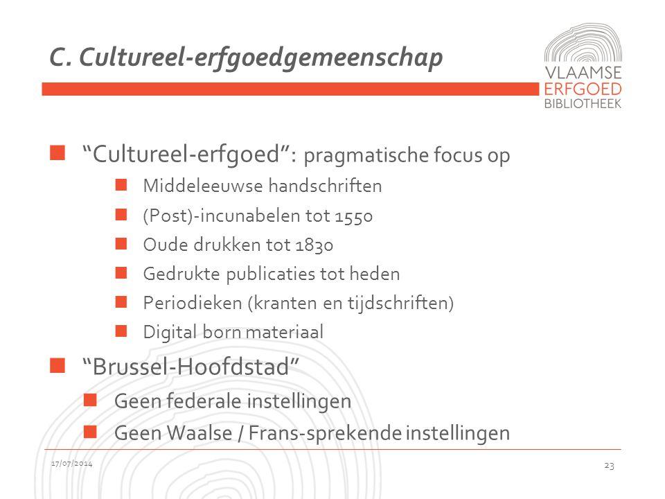 """C. Cultureel-erfgoedgemeenschap """"Cultureel-erfgoed"""": pragmatische focus op Middeleeuwse handschriften (Post)-incunabelen tot 1550 Oude drukken tot 183"""