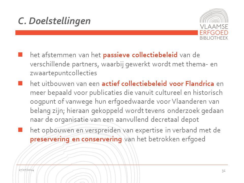 C. Doelstellingen het afstemmen van het passieve collectiebeleid van de verschillende partners, waarbij gewerkt wordt met thema- en zwaartepuntcollect