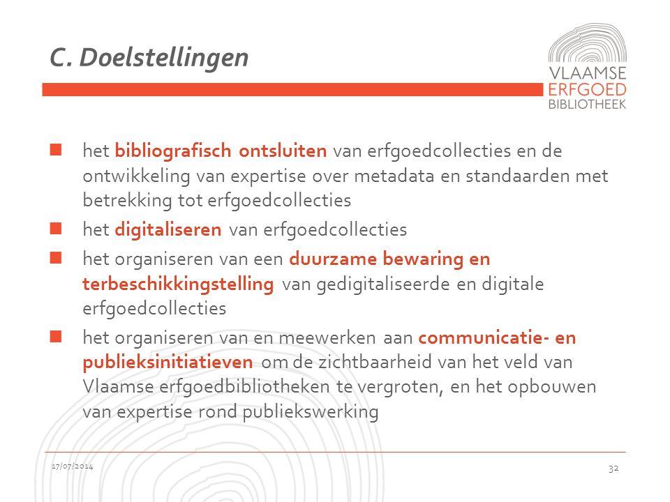 C. Doelstellingen het bibliografisch ontsluiten van erfgoedcollecties en de ontwikkeling van expertise over metadata en standaarden met betrekking tot
