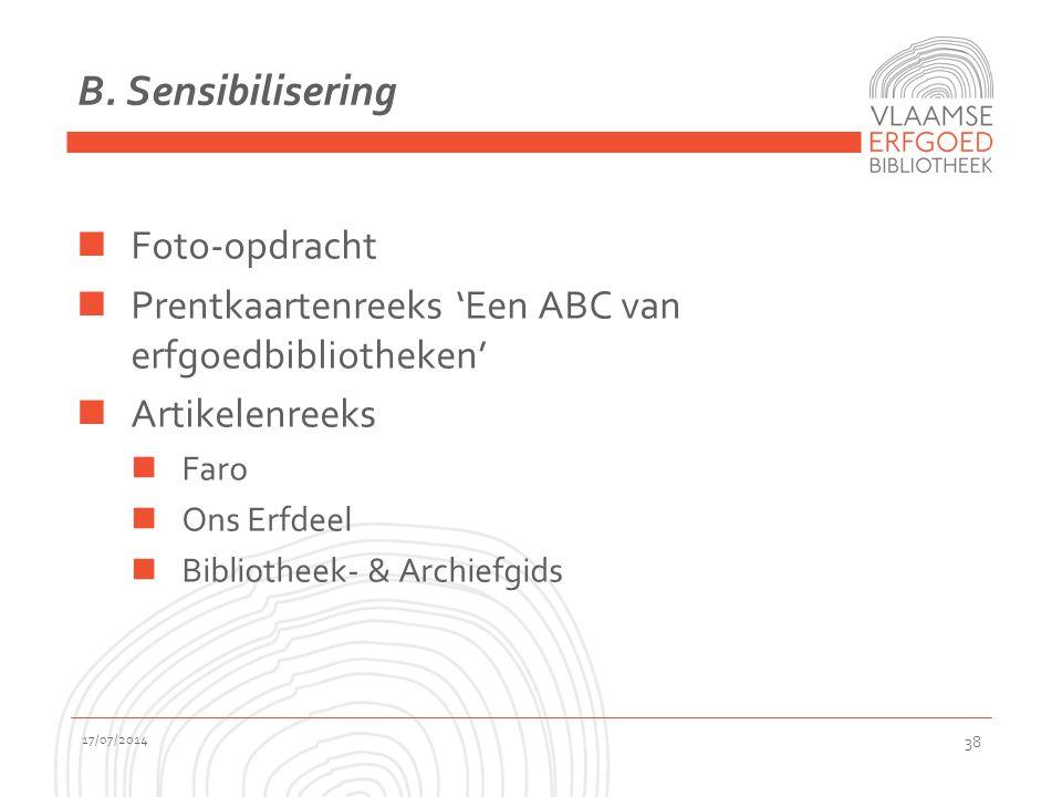 B. Sensibilisering Foto-opdracht Prentkaartenreeks 'Een ABC van erfgoedbibliotheken' Artikelenreeks Faro Ons Erfdeel Bibliotheek- & Archiefgids 17/07/