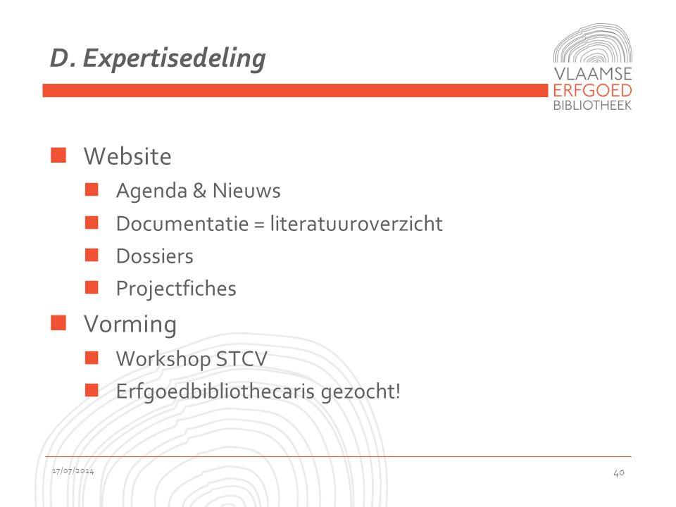 D. Expertisedeling Website Agenda & Nieuws Documentatie = literatuuroverzicht Dossiers Projectfiches Vorming Workshop STCV Erfgoedbibliothecaris gezoc