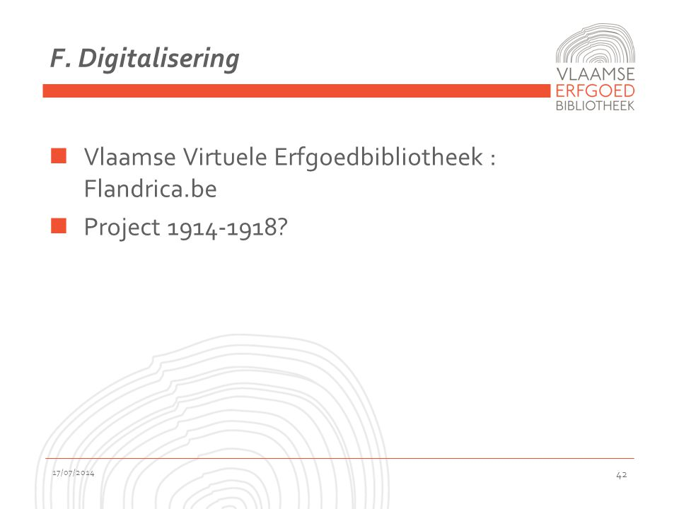 F. Digitalisering Vlaamse Virtuele Erfgoedbibliotheek : Flandrica.be Project 1914-1918.