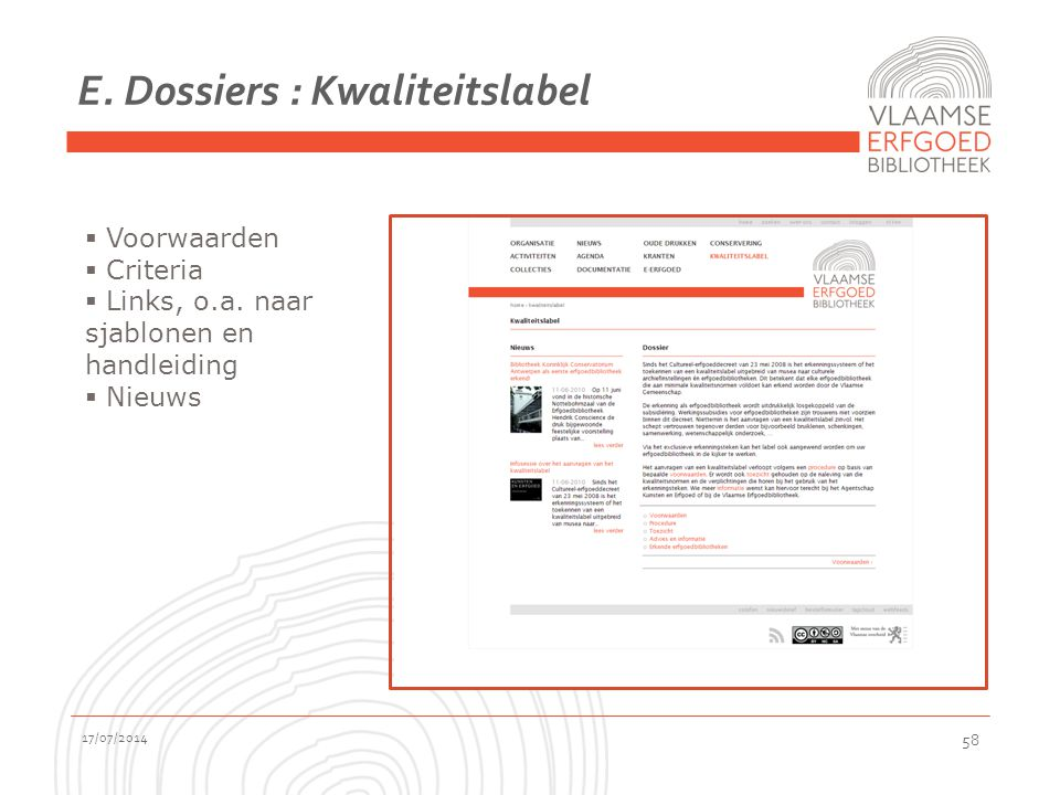 E.Dossiers : Kwaliteitslabel 17/07/2014 58  Voorwaarden  Criteria  Links, o.a.